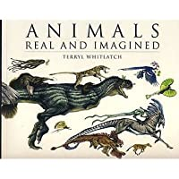 Animals, Real and Imagined. Terryl Whitlatch