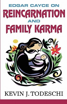 Edgar Cayce on Reincarnation and Family Karma by Kevin J