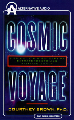 Courtney Brown COSMIC VOYAGE (a scientific discovery of extraterrestrials visiting earth)