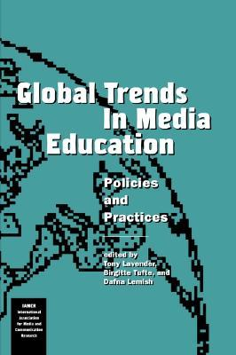 Global Trends In Media Education: Policies And Practices (International Association For Media And Communication Research (Series).)