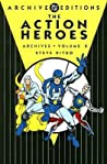The Action Heroes Archives, Vol. 2 by Steve Ditko