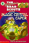 The Berenstain Bear Scouts and the Magic Crystal Caper (The Berenstain Bear Scouts)