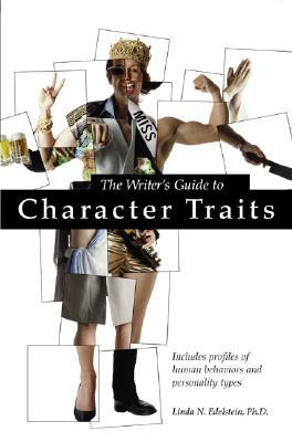 The Writer's Guide to Character Traits: Includes Profiles of