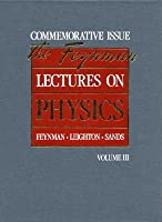 The Feynman Lectures on Physics Vol 3: Quantum Mechanics