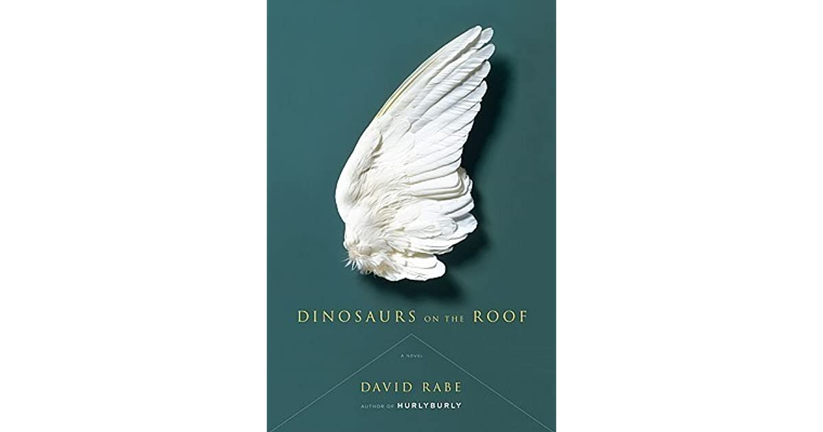 Dinosaurs On The Roof By David Rabe