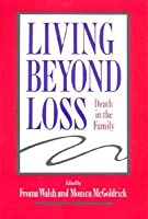 Living Beyond Loss Death in Family