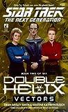 Vectors (Star Trek: The Next Generation, #52; Double Helix, #2)