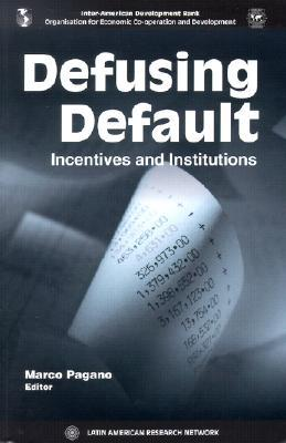 Defusing Default: Incentives and Institutions