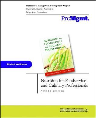 Nutrition for Foodservice and Culinary Professionals, Student Workbook