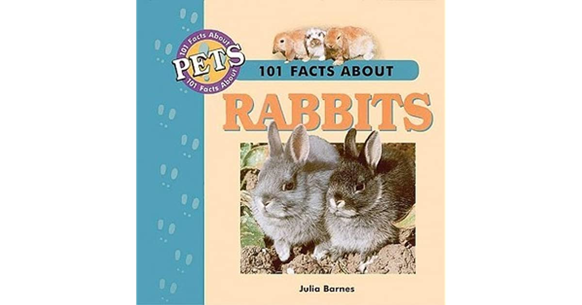 101 Facts About Rabbits by Julia Barnes