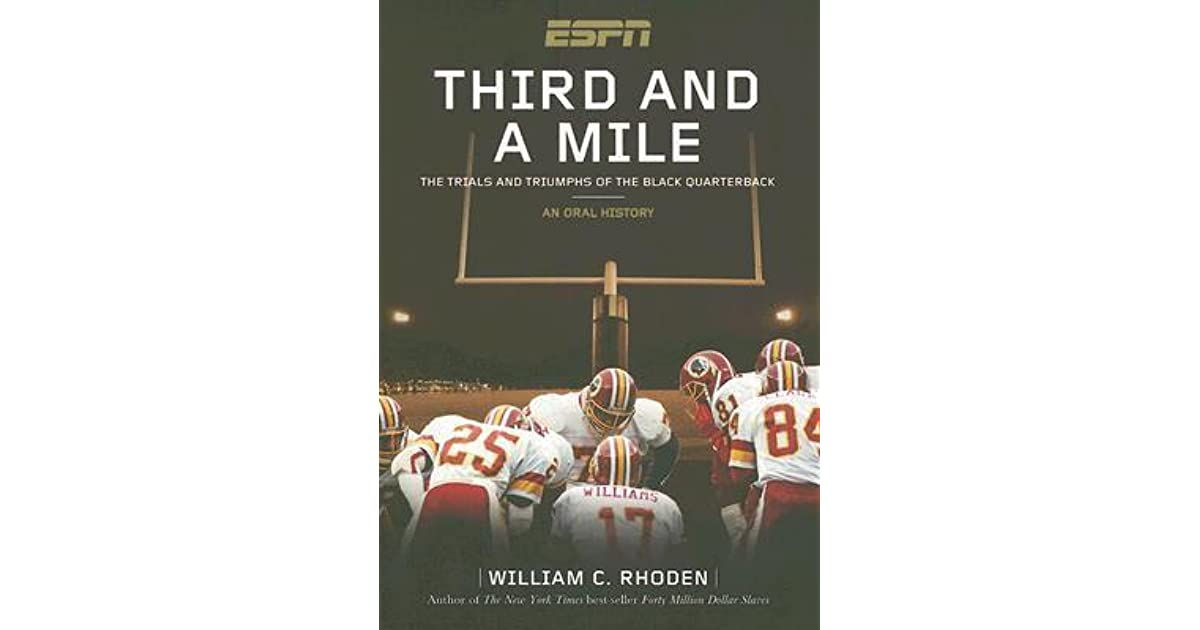 Third And A Mile The Trials Triumphs Of Black Quarterback An Oral History By William C Rhoden