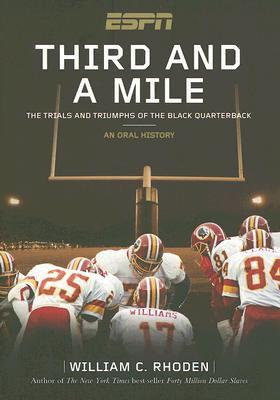 Third and a Mile: The Trials and Triumphs of the Black Quarterback: An Oral History