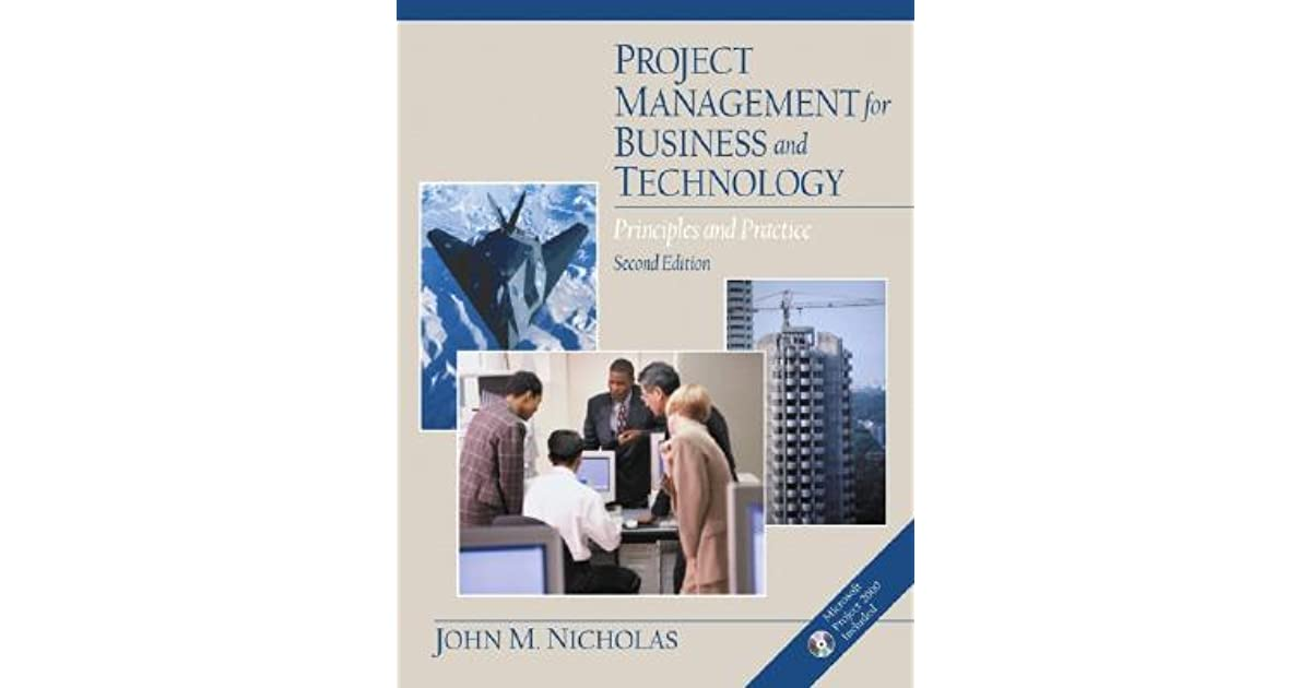 Project Management For Business And Technology Principles Practice By John M Nicholas