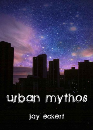 Urban Mythos by Jay Eckert