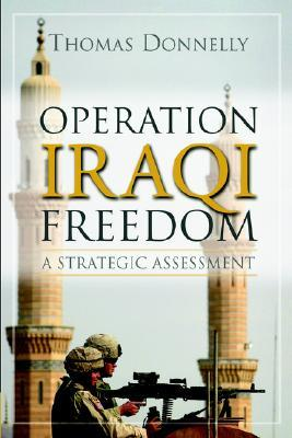 Operation Iraqi Freedom: A Strategic Assessment