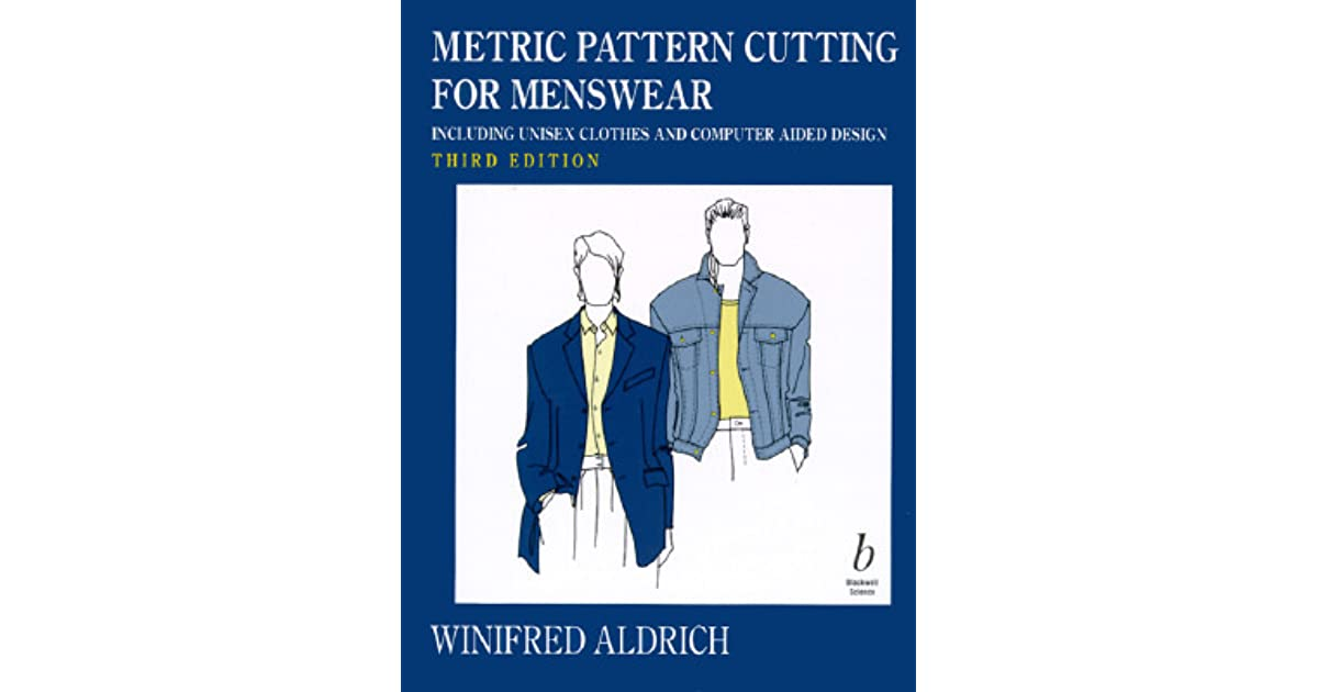 Metric pattern cutting for menswear including unisex clothes and metric pattern cutting for menswear including unisex clothes and computer aided design by winifred aldrich fandeluxe Images
