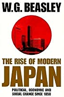 Rise of Modern Japan: Political, Economic and Social Change Since 1850