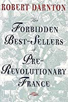 The Forbidden Best Sellers Of Pre Revolutionary France