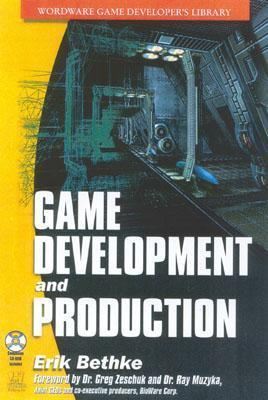 Game Development and Production  Eric Bethke