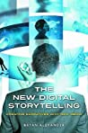 The New Digital Storytelling by Bryan  Alexander