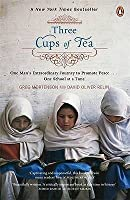 Three Cups of Tea: One Man's Extraordinary Journey to Promote Peace - One School at a Time