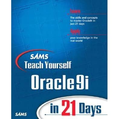 Sams Teach Yourself Oracle9i In 21 Days by Edward Whalen