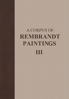 A Corpus of Rembrandt Paintings: 1635 1642