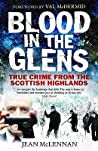 Blood in the Glens: True Crimes from the Scottish Highlands