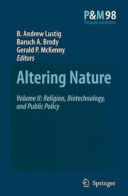 Altering Nature Volume Two Religion, Biotechnology, and Public Policy