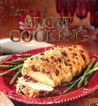 Secrets Of Slow Cooking  by  Publications International Ltd.