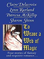 To Weave a Web of Magic (Samaria Chronological Order #3.5)