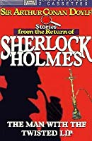 The Man with the Twisted Lip (The Adventures of Sherlock Holmes, #6)
