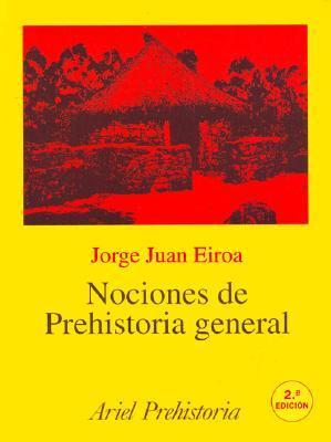 Nociones de Prehistoria general Jorge Juan Eiroa