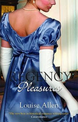 Regency Pleasures by Louise Allen