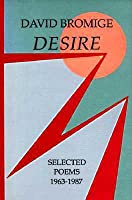 Desire: Selected Poems, 1963 1987