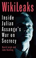 The End Of Secrecy: The Rise And Fall Of Wiki Leaks