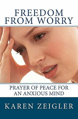Freedom from Worry: Prayer of Peace for an Anxious Mind