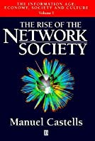 Rise of The Network Society (Information Age Series) (Vol 1)