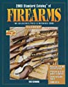 2003 Standard Catalog of Firearms: The Collector's Price & Reference Guide