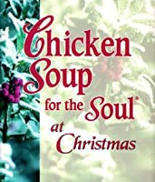 Chicken Soup for the Soul Christmas by Jack Canfield — Reviews ...