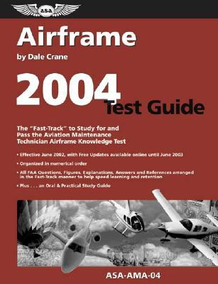 Airframe Test Guide: Aviation Mechanic by Dale Crane