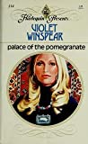 Palace of the Pomegranate by Violet Winspear