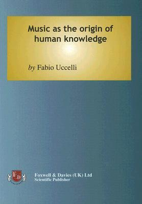 Music as the Origin of Human Knowledge