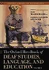 The Oxford Handbook of Deaf Studies, Language, and Education, Volume 2