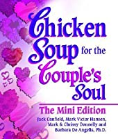Chicken Soup for the Couples Soul The Mini Edition