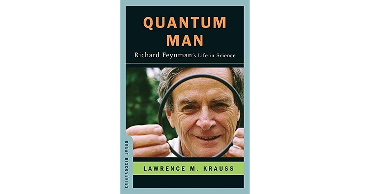 Quantum Man Richard Feynman s Life in Science by Lawrence M