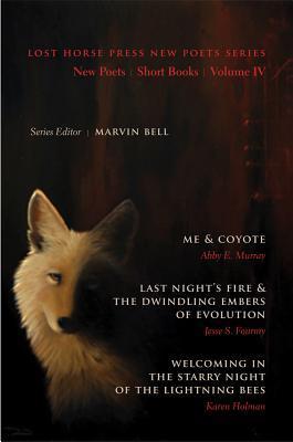 Lost Horse Press New Poets Series: New Poets/ Short Books/ Volume IV