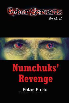 Cyber Screams Numchuks' Revenge (Cyber Screams) Peter Furie