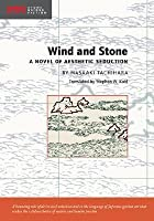 Wind and Stone: A Novel of Aesthetic Seduction