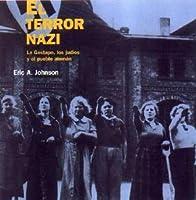 El terror nazi : la gestapo, los judíos y el pueblo alemán